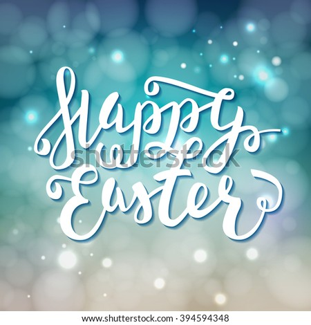 Happy Easter greeting card. Hand Drawn lettering Calligraphic Design Label on defocus background. Easter Holidays lettering for invitation, greeting card, prints and posters. Vector Typographic design - stock photo