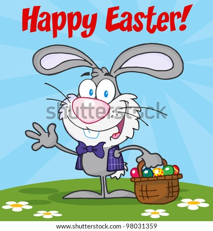 Happy Easter Text Above A Waving Gray Bunny With Easter Eggs And Basket. Raster Illustration.Vector version also available in portfolio.