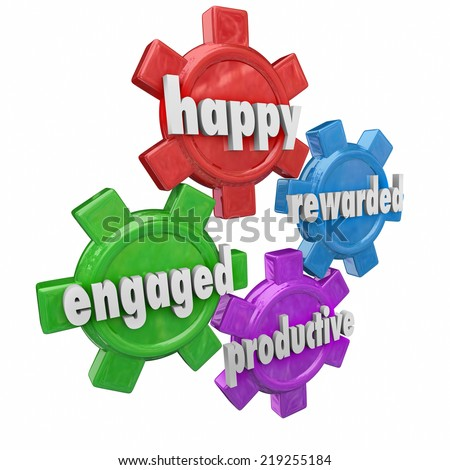 Happy, Engaged, Rewarded and Productive words on 3d gears to illustrate an employer and workforce that is efficient and a great place to work - stock photo