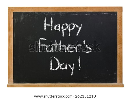Happy Father's Day written in white chalk on a black chalkboard isolated on white - stock photo