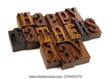 Happy Fathers day vintage wooden letters against a white background - stock photo