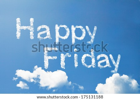 Happy friday cloud word on sky - stock photo