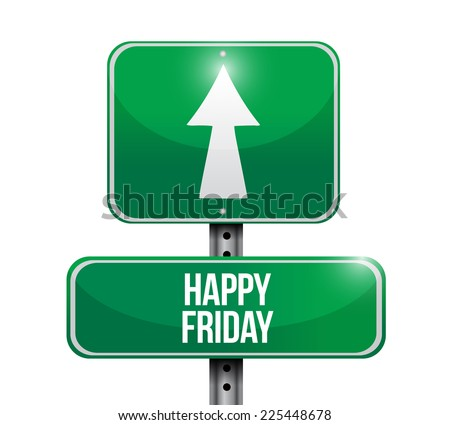 happy friday sign illustration design over a white background - stock photo