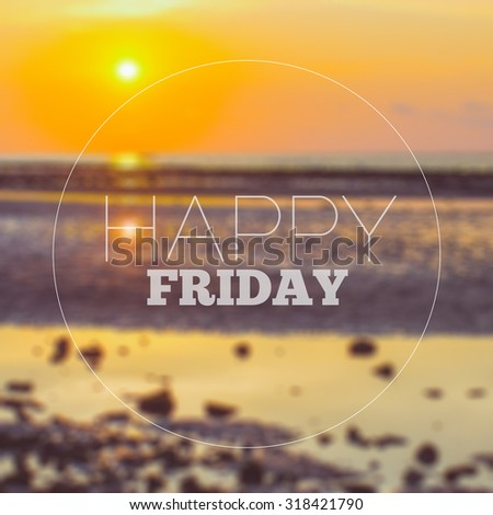 Happy Friday word on blurred sunset with vintage filter background - stock photo