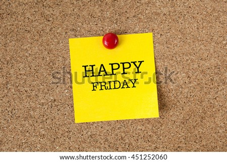 Happy friday word with yellow reminder sticky note on cork board - stock photo