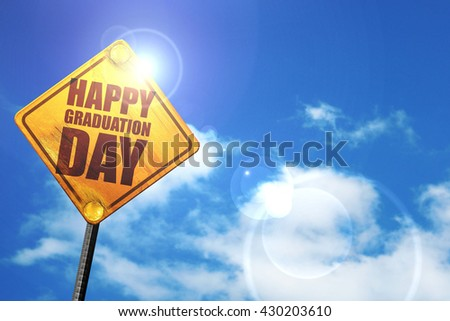happy graduation day, 3D rendering, glowing yellow traffic sign  - stock photo
