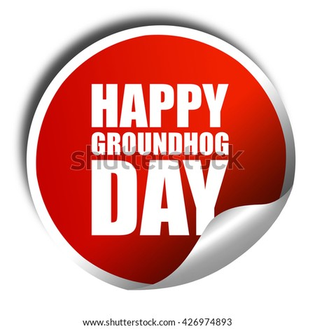 happy groundhog day, 3D rendering, a red shiny sticker