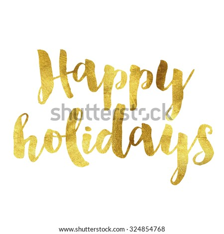 Happy holidays written in gold leaf font - stock photo