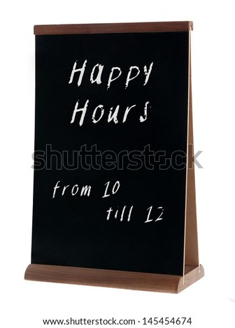 Happy hours sign on chalkboard stand (people stopper) isolated on white