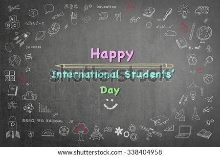 Happy international students day text message announcement greeting with freehand doodle chalk sketchy drawing on grunge black chalkboard background: World student's celebration conceptual idea   - stock photo