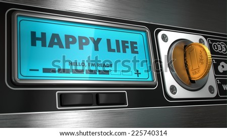 Happy Life - Inscription on Display of Vending Machine. Business Concept. - stock photo