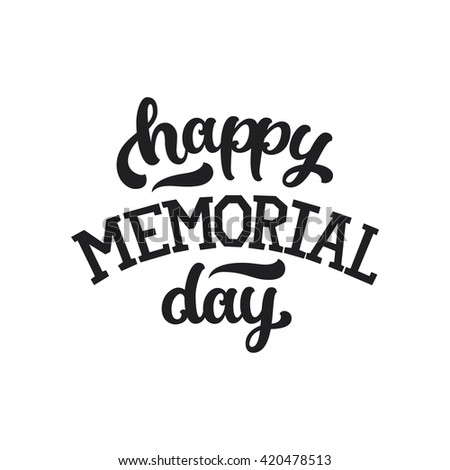 Happy Memorial Day, Text On White Background. Memorial Day Background
