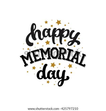Good Happy Memorial Day, Text With Stars, Gold And Black Colors On White  Background.