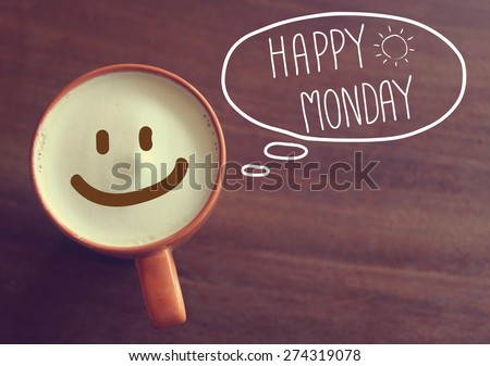 Happy Monday coffee cup background with vintage filter - stock photo