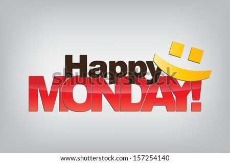 Happy Monday! With a smiley emoticon. Motivational background. (Raster) - stock photo