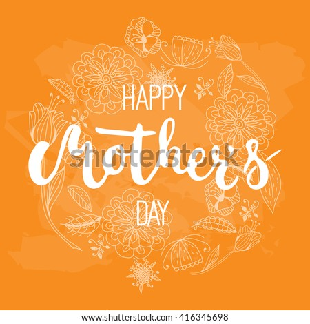 Happy Mother's day calligraphy greeting card with flowers wreath on the orange background. Illustration for Mothers Day invitations. Mom's day lettering. - stock photo
