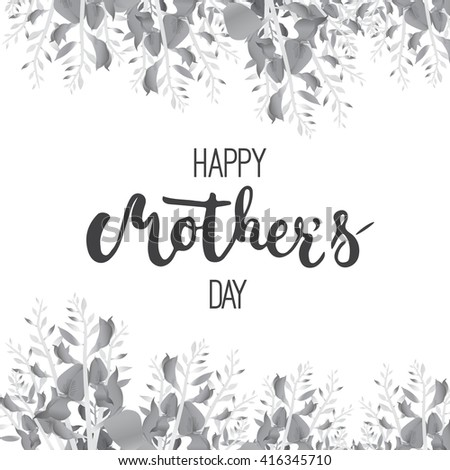 Happy Mother's day greeting card with calligraphy and flowers isolated on the white background. Monochrome illustration for Mothers Day invitations. Mom's day lettering. - stock photo