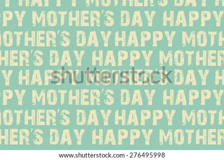 Happy Mother's Day! Seamless pattern. - stock photo