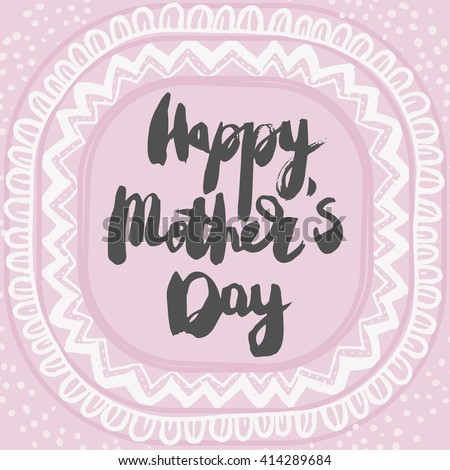 Happy Mothers Day Greeting Card. Black ink modern calligraphy on pastel pink and white background with cute circular lace ornament. Handwritten inscription. - stock photo