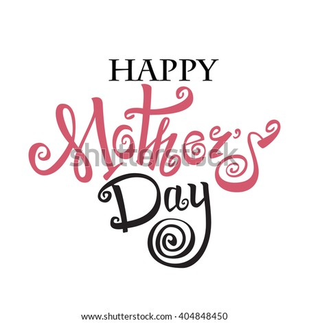 Happy Mothers Day lettering. Handmade calligraphy illustration.  - stock photo