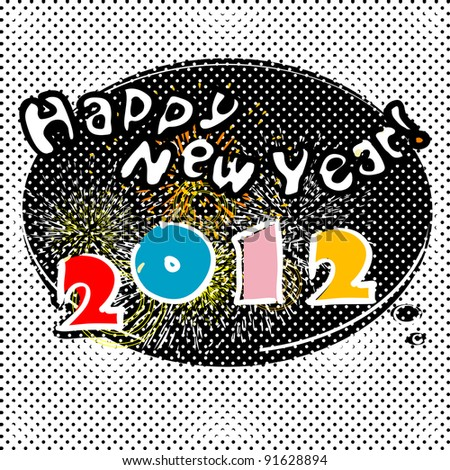 Happy New Year 2012 card with fireworks, pop art bubble speech - stock photo