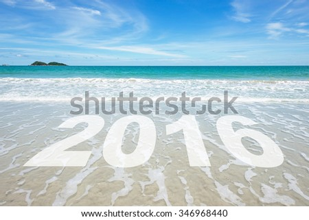 Happy New Year 2016 concept on the sea beach and clear sky
