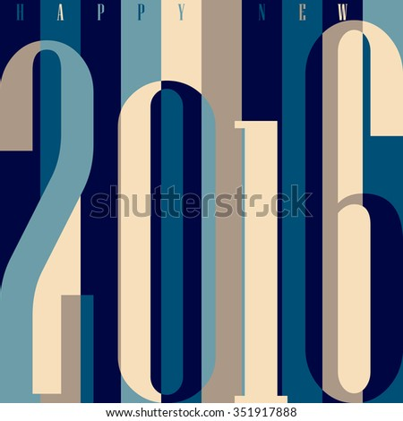 Happy New Year 2016 concept. Vintage ornamental geometric inscription. calendar, invitation, post cards, congratulation, business. Color rainbow: blue, grey, teal. Striped backdrop 80s - stock photo