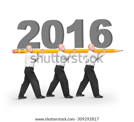 Happy New Year for your business. Men carries big yellow pencil with number 2016 on white background.