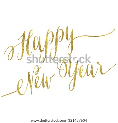 Happy New Year Gold Faux Foil Metallic Glitter Quote Isolated - stock photo