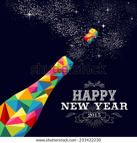 Happy new year 2015 greeting card or poster design with colorful triangle champagne explosion bottle and vintage label illustration. - stock photo