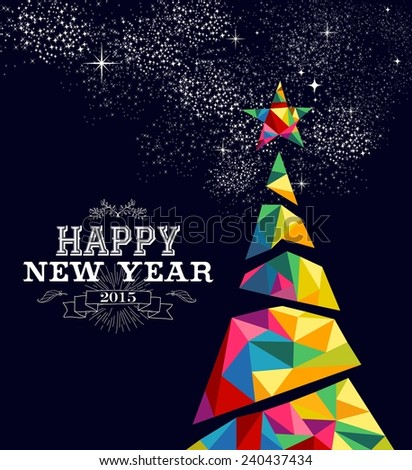 Happy new year 2015 greeting card or poster design with colorful triangle tree and vintage label illustration. - stock photo