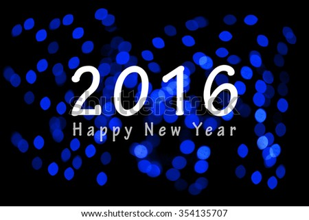 Happy New Year 2016 on unfocused blue light blur bokeh background
