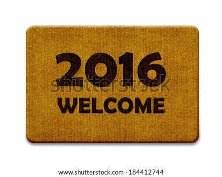 Happy new year 2016, welcome doormat carpet isolated on white. (clipping path included) - stock photo