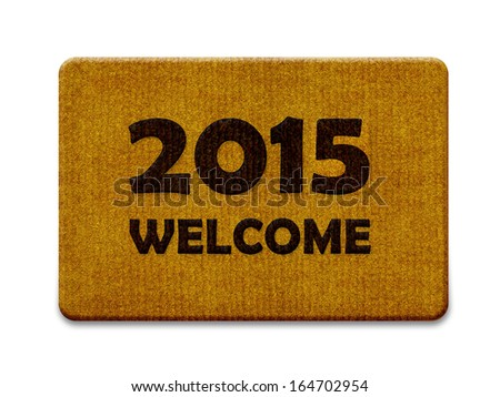 Happy new year 2015, welcome doormat carpet isolated on white. the same concept available for 2016 year. (clipping path included) - stock photo