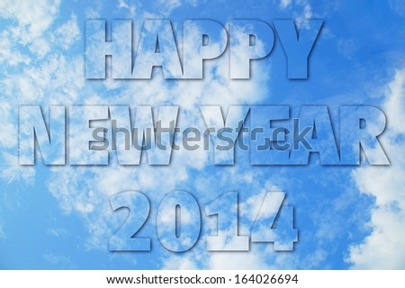 happy new year 2014, white cloud and blue sky.  - stock photo