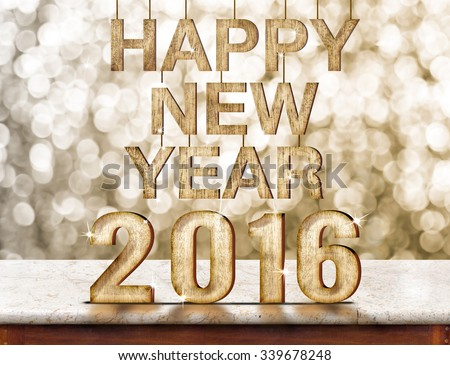 Happy New Year 2016 wood texture on marble table with gold sparkling bokeh wall,Holiday concept - stock photo