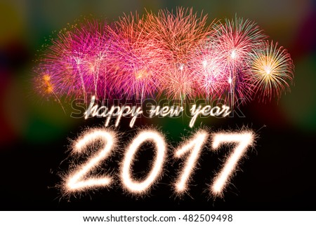 Happy new year 2017 written with Sparkle firecracker and firework