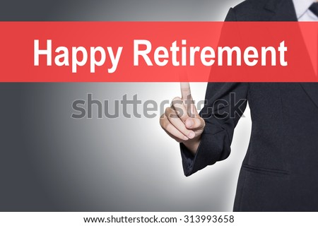 Happy Retirement Business woman pressing hand word on virtual screen - stock photo