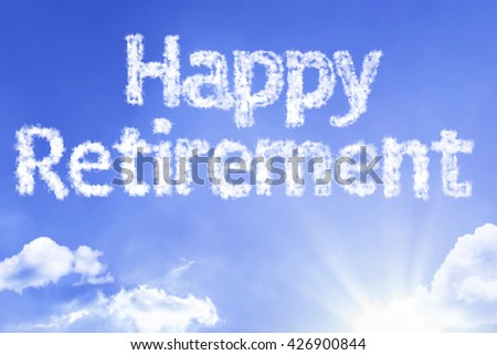Happy Retirement cloud word with a blue sky - stock photo