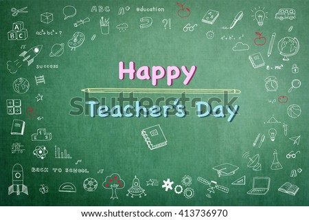 Happy teacher's day text message on green chalkboard background wi/ cute doodle freehand sketch chalk drawing icon: Student's greeting for school lecturer academia: National teacher appreciation week  - stock photo