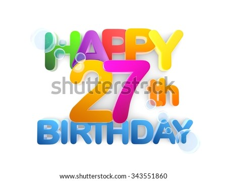Happy 27th Birthday Title in big letters, light - stock photo