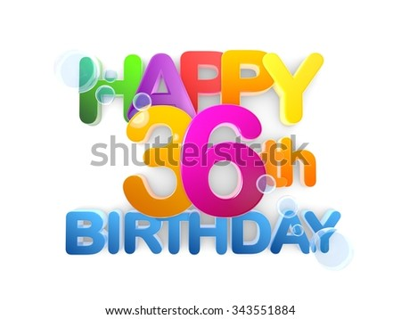 Happy 36th Birthday  Title in big letters, light - stock photo