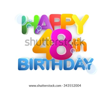 Happy 48th Birthday Title in big letters, light - stock photo