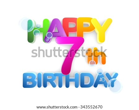 Happy 7th birthday Title in big letters, light - stock photo