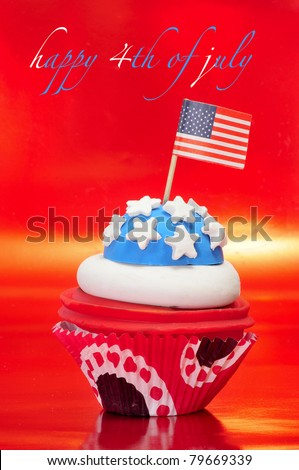 Happy 4th of july and a cupcake decorated with the colors and stars of United States flag