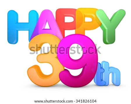 Happy 39th Title in big letters - stock photo