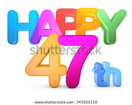Happy 47th Title in big letters - stock photo