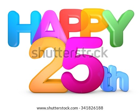 Happy 25th Title in big letters - stock photo