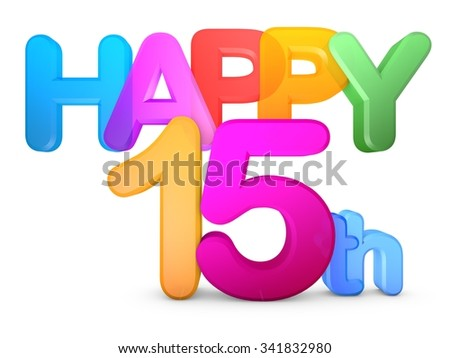 Happy 15th Title in big letters - stock photo