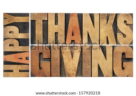 happy thanksgiving - greetings or wishes - isolated word abstract in vintage letterpress wood type blocks - stock photo